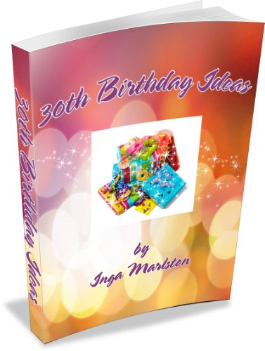 30th Birthday Ideas - KIndle Guide