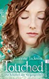 Touched, Die Schatten der Vergangenheit von Corrine Jackson