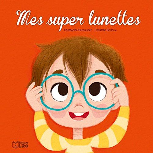 Mes super lunettes ! - Dès 3 ans par Christelle Galloux