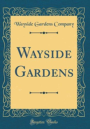 Wayside Gardens (Wayside Gardens (Classic Reprint))