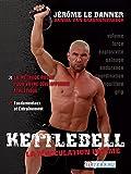 kettlebell la musculation ultime la m?thode russe pour votre d?veloppement athl?tique