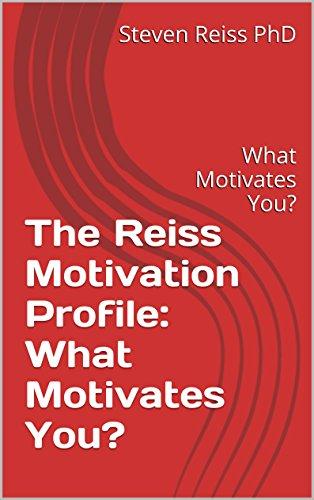 The Reiss Motivation Profile: What Motivates You?: What Motivates You? (English Edition)