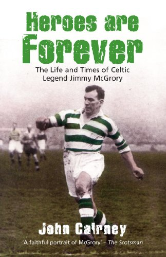 Heroes are forever the life and times of celtic legend jimmy heroes are forever the life and times of celtic legend jimmy mcgrory by cairney fandeluxe Images