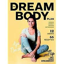 Het Dreambody Plan: Change your life, get your dreambody