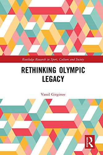Rethinking Olympic Legacy (Routledge Research in Sport, Culture and Society) (English Edition) por Vassil Girginov