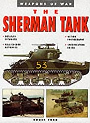 The Sherman Tank: Weapons of War by Roger Ford (2008-06-03)