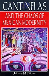 [(Cantinflas and the Chaos of Mexican Modernity)] [Author: Jeffrey M. Pilcher] published on (December, 2000)