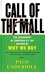 Call of the Mall: The Author of Why We Buy on the Geography of Shopping (English Edition)
