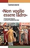 «Non voglio essere ladro»: Francesco d'Assisi e la restituzione dei beni