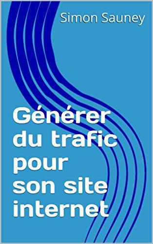 Générer du trafic pour son site internet