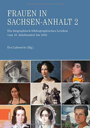 Frauen in Sachsen-Anhalt 2: Ein biographisch-bibliographisches Lexikon vom 19. Jahrhundert bis 1945