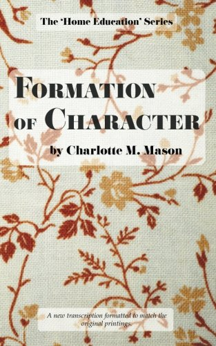 Formation of Character: Volume 5 (The Home Education Series)