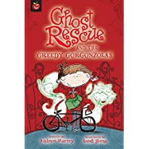 Ghost Rescue and the Greedy Gorgonzolas