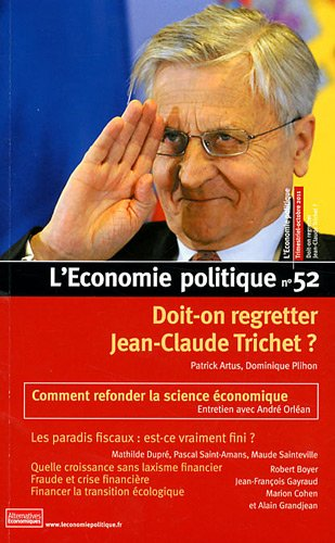 L'Economie politique, N° 52, Octobre 2011 : Doit-on regretter Jean-Claude Trichet ?