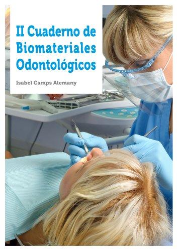 II Cuaderno Biomateriales Odontologicos por Isabel Camps Alemany