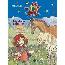 Todo sobre los caballos (Castellano - A Partir De 8 Años - Personajes - Kika Superbruja)