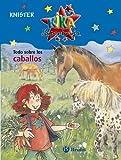 Todo sobre los caballos (Castellano - A Partir De 8 Años - Personajes - Kika...