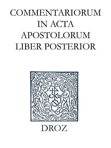 Commentariorum in acta apostolorum liber posterior. Series II. Opera exegetica