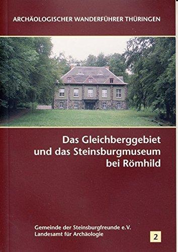 Das Gleichberggebiet und das Steinsburgmuseum bei Römhild (Archäologischer Wanderführer Thüringen) (2004-09-13)