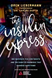 The Insulin Express: One Backpack, Five Continents, and the Diabetes Diagnosis That C...