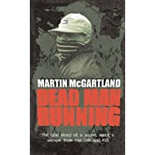Dead Man Running: A True Story of a Secret Agent's Escape from the IRA and MI5 (English Edition)