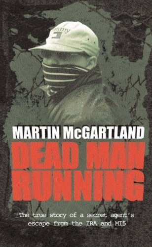 ebook: Dead Man Running:   A True Story of a Secret Agent's Escape from the IRA and MI5 (B004LROKQS)