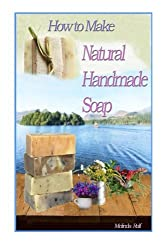 How to Make Natural Handmade Soap (A Home Life Book) (Volume 2) by Melinda Rolf (2014-01-19)