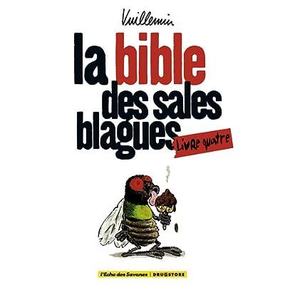 La bible des sales blagues : Livre 4