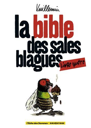 La bible des sales blagues : Livre 4 par Vuillemin
