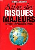 Atlas des risques majeurs : Écologie, environnement, nature