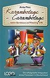 Karambolage - Carambolage wenn Bordeaux auf Riesling trifft: Die erfolgreiche Integration eines Franzosen in Deutschland