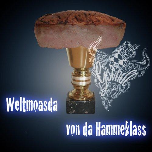 Weltmoasda Von da Hammeklass