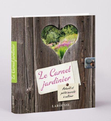 Le Carnet Jardinier - Nouvelle présentation par Catherine Delvaux