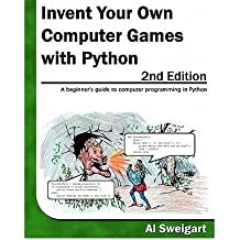 [Invent Your Own Computer Games with Python, 2nd Edition by Sweigart, Al]Author [Paperback]