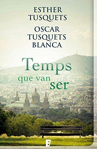 Temps que van ser (Catalan Edition) por Oscar Tusquets
