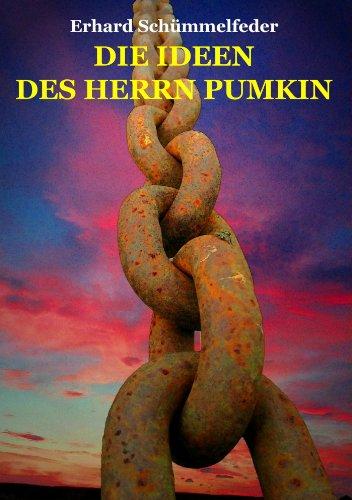 DIE IDEEN DES HERRN PUMKIN: Roman