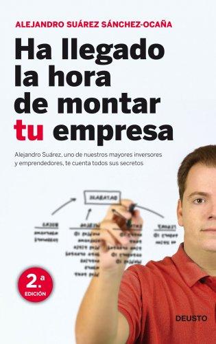 Ha llegado la hora de montar tu empresa por Alejandro Suárez Sánchez-Ocaña