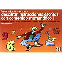 Programa de entrenamiento para descifrar instrucciones escritas con contenido matematico (Estrategias Para Aprender)