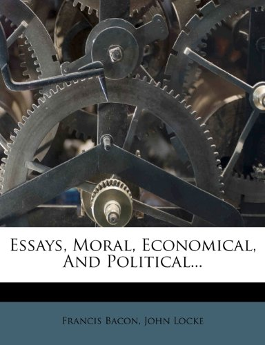 Essays, Moral, Economical, And Political...