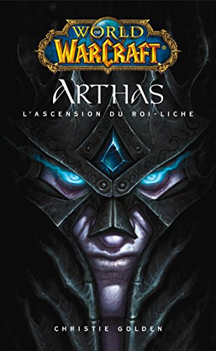 World of Warcraft : Arthas l'ascension du roi-Liche par Christie Golden