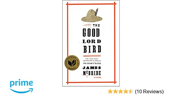 Good Lord Bird The A Novel Amazoncouk James Mcbride