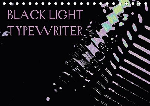 BLACK LIGHT TYPEWRITER (Tischkalender 2017 DIN A5 quer): Schmuckkalender mit etwas anderen Details (Monatskalender, 14 Seiten ) (CALVENDO Technologie) -