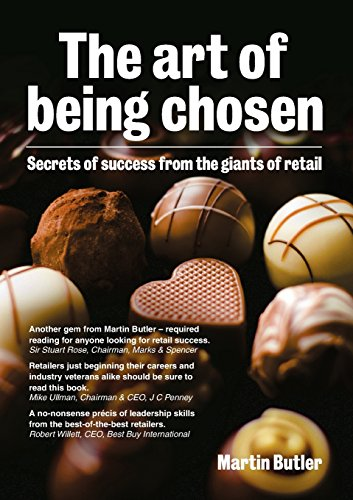 The Art of Being Chosen: Secrets of Success from the Giants of Retail