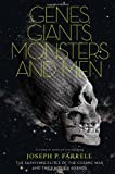 Genes, Giants, Monsters and Men : The Surviving Elites of the Cosmic War and Their Hidden Agenda