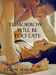 Tomorrow Will Be Too Late (English Edition)