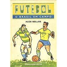 Futebol. O Brasil Em Campo (Em Portuguese do Brasil)