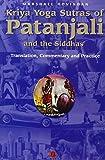 Kriya Yoga Sutras of Patanjali & the Siddhas: Translation, Commentary & Practice