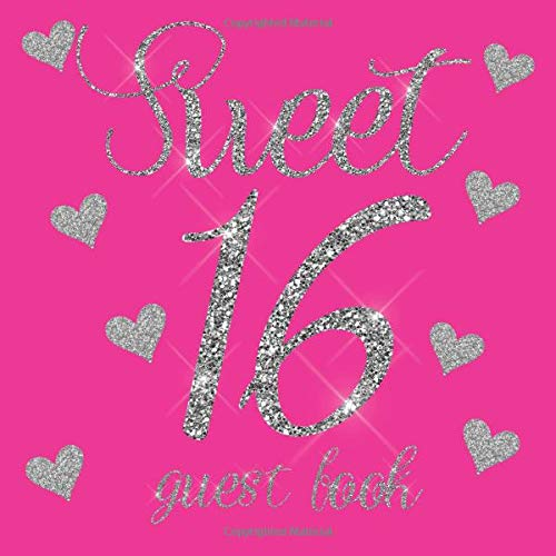 Sweet 16 Guest Book: Hot Neon Pink Silver Glitter Hearts - 16th Sixteenth Birthday/Anniversary/Memorial/Teenager Party Signing Message Book,Gift ... Keepsake Present for Special Memories (Sweet Neon 16)