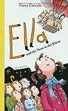 Ella und der Neue in der Klasse von Timo Parvela (28. Januar 2013) Gebundene Ausgabe