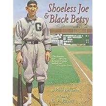 Shoeless Joe and Black Betsy